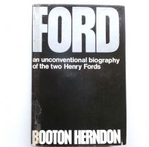 FORD An Unconventional Biography Of The Two Henry Fords (Booten Herndon undated)